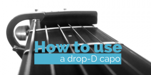 How to use a Drop D Capo v2